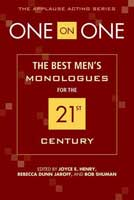 One on One: The Best Men's Monologues for the 21st Century